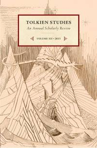 Tolkien Studies: An Annual Scholarly Review, Volume 12