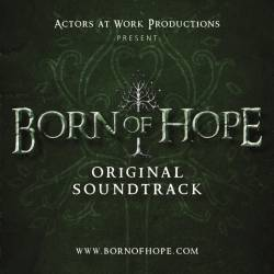 Born of Hope - Bande Originale ©Actors at Work Productions.