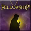 Fellowship!