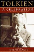 Tolkien: A Celebration: Collected Writings on a Literary Legacy