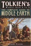 The Complete Guide To Middle-earth : From The Hobbit to The Lord of The Rings and Beyond
