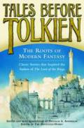 Tales Before Tolkien : The Roots of Modern Fantasy