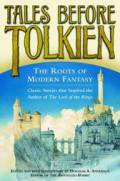 Tales Before Tolkien: The Roots of Modern Fantasy