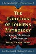 The Evolution Of Tolkien's Mythology: A Study of the History of Middle-earth