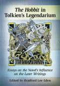 The Hobbit in Tolkien's Legendarium: Essays on the Novel's Influence on the Later Writings