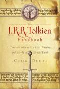 J.R.R. Tolkien Handbook : A Concise Guide to His Life, Writings, and World of Middle-earth
