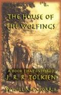 The House of the Wolfings: A Book That Inspired J. R. R. Tolkien